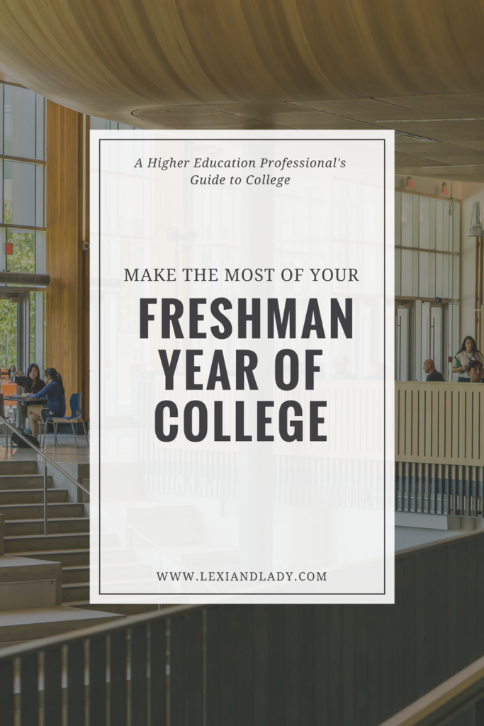 College Advice- Make the Most of Your Freshman Year of College