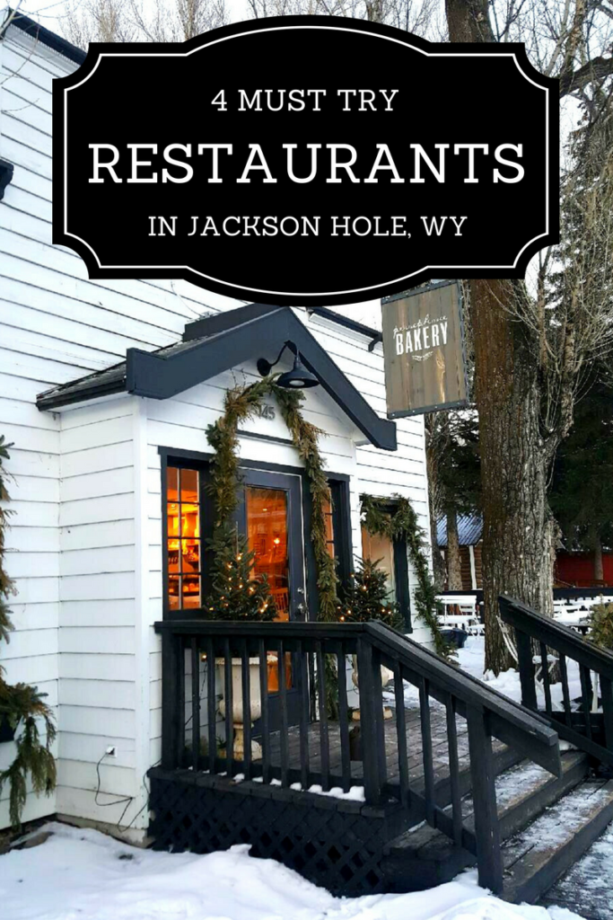4 Must Try Restaurants in Jackson Hole, Wyoming