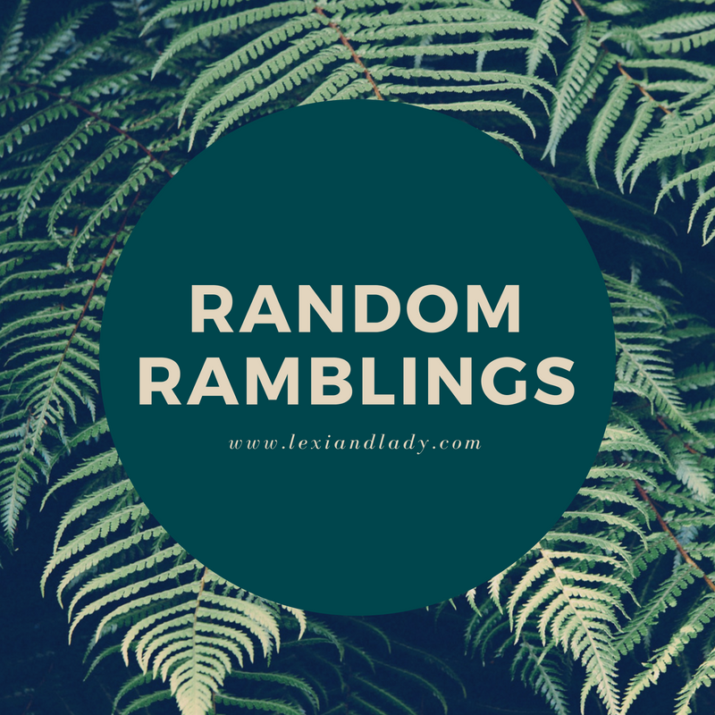 Random Ramblings_August2018